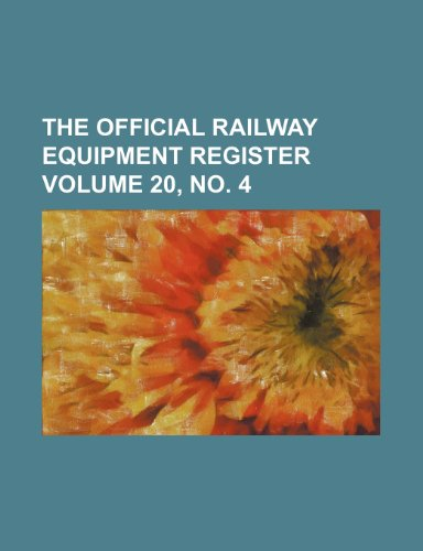 The Official Railway Equipment Register Volume 20, No. 4
