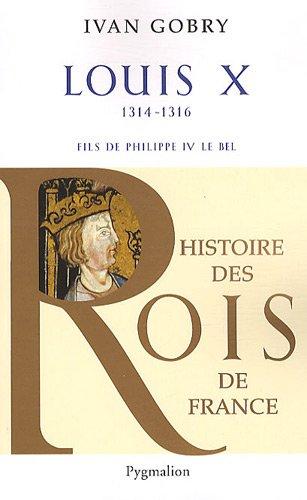 Louis X : Fils de Philippe IV le bel, 1314-1316
