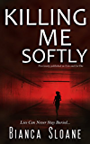 Killing Me Softly (Previously published as Live and Let Die) (English Edition)