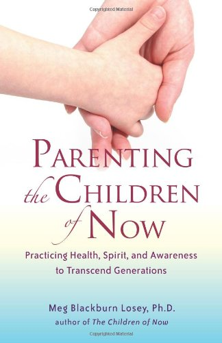 parenting-the-children-of-now-practicing-health-spirit-and-awareness-to-transcend-generations