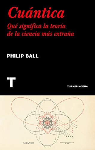 Cuántica (Noema) por Philip Ball
