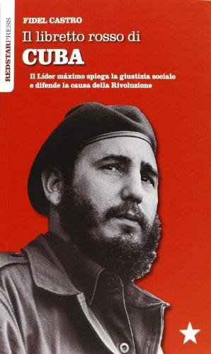 il-libretto-rosso-di-cuba-il-lder-maximo-spiega-la-giustizia-sociale-e-difende-la-causa-della-rivolu