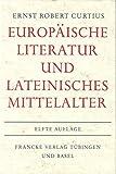 Europäische Literatur und lateinisches Mittelalter - Ernst R Curtius