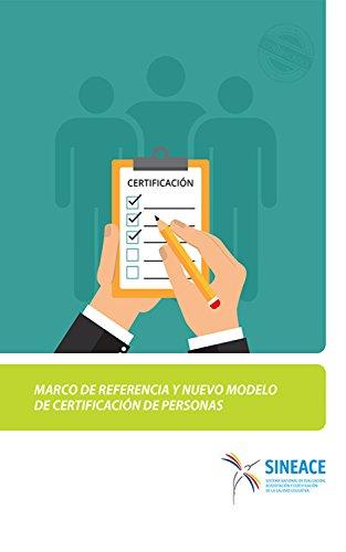 Marco de referencia y nuevo modelo de certificación de personas por SINEACE