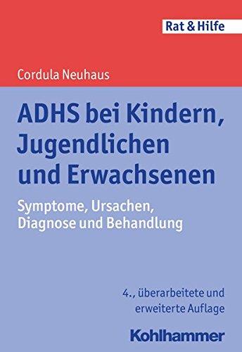 ADHS bei Kindern, Jugendlichen und Erwachsenen: Symptome, Ursachen, Diagnose und Behandlung (Rat & Hilfe)