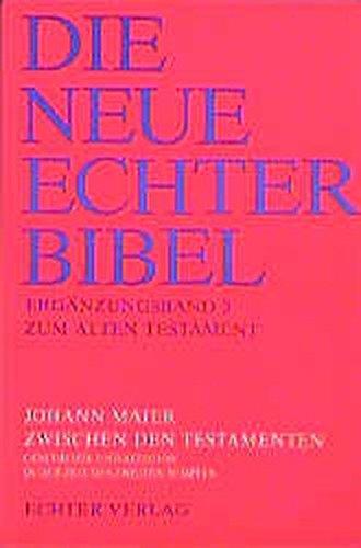 Die Neue Echter-Bibel. Kommentar: Zwischen den Testamenten: Geschichte und Religion in der Zeit des zweiten Tempels: Erg.-Bd. 3