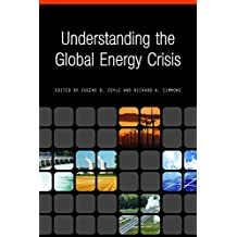 Understanding the Global Energy Crisis (Purdue Studies in Public Policy) (English Edition)