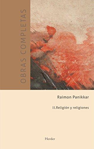 Obras completas: II. Religión y religiones (Raimon Panikkar Obras completas) por Raimon Panikkar