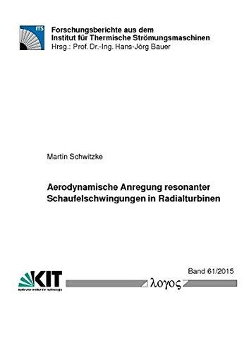 Aerodynamische Anregung resonanter Schaufelschwingungen in Radialturbinen (Forschungsberichte aus dem Institut für Thermische Strömungsmaschinen, Band 61) Luft Über Motor