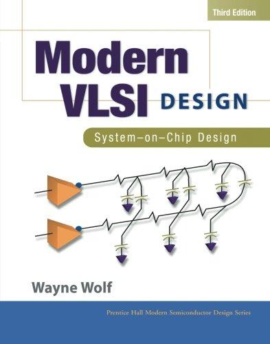 Modern VLSI Design: System-on-Chip Design (3rd Edition) (Prentice Hall Modern Semiconductor Design) (3-chip Digitale)