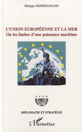 Union europeenne et la mer ou les limbes d'une puissance maritime