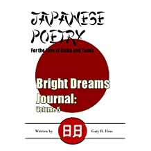 Japanese Poetry: For the Love of Haiku and Tanka (Bright Dreams Journal Book 5) (English Edition)