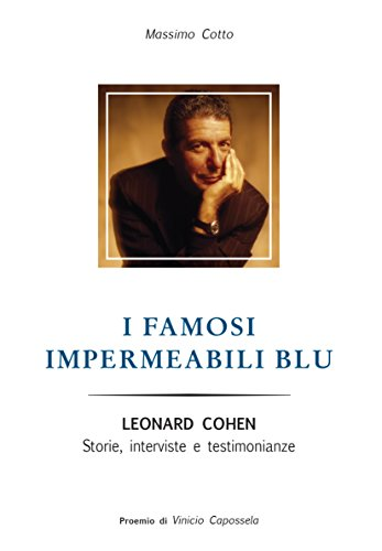 i-famosi-impermeabili-blu-leonard-cohen-storie-interviste-e-testimonianze