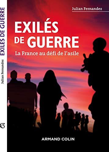 Exilés de guerre - La France au défi de l'asile