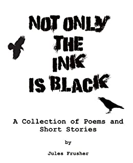 Not Only the Ink is Black by [Frusher, Jules]