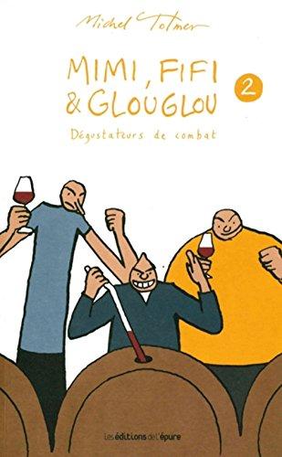 Mimi, Fifi & Glouglou, Tome 2 : Dégustateurs de combat
