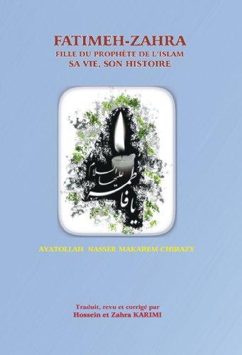 FATIMEH-ZAHRA FILLE DU PROPHÈTE DE L'ISLAM SA VIE, SON HISTOIRE