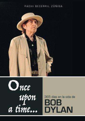 Once upon a time...: 365 días en la vida de Bob Dylan