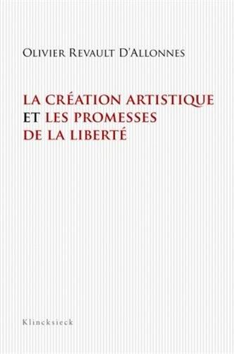 La création artistique et les promesses de la liberté par Olivier Revault d'Allonnes