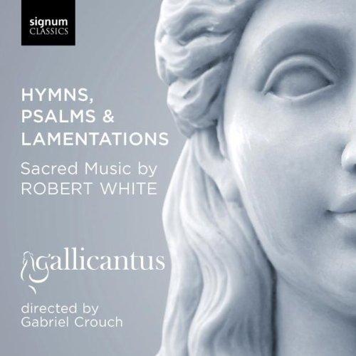 Robert White : Hymnes, Psaumes et Lamentations