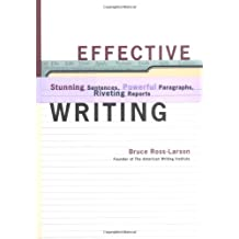 Effective Writing: Stunning Sentences, Powerful Paragraphs, Riveting Reports: Stunning Sentences, Powerful Paragraphs, and Riveting Reports