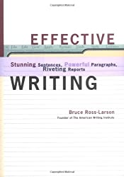 Effective Writing: Stunning Sentences, Powerful Paragraphs, Riveting Reports: Stunning Sentences, Powerful Paragraphs, and Riveting Reports