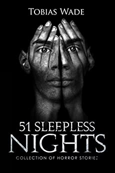 51 Sleepless Nights: Thriller, suspense, mystery, and horror short stories (English Edition) de [Wade, Tobias]