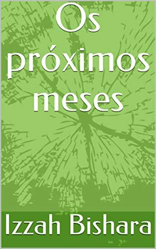 Os próximos meses  (Galician Edition) por Izzah  Bishara
