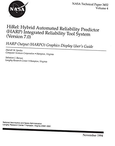 HiRel: Hybrid Automated Reliability Predictor (HARP) integrated reliability tool system, (version 7.0). Volume 4: HARP Output (HARPO) graphics display user's guide (English Edition) Hybrid-display