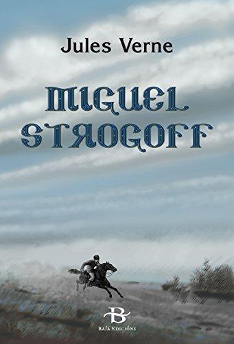 Miguel Strogoff (Narrativa) (Galician Edition) por Jules Verne