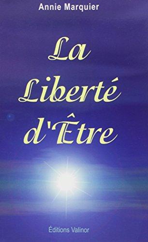 La Liberté d'être par Annie Marquier