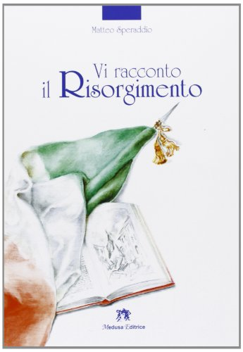 Vi racconto il Risorgimento. Per le Scuole superiori. Con espansione online