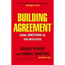 Building Agreement: Using Emotions as You Negotiate by Daniel Shapiro (2007-06-07)