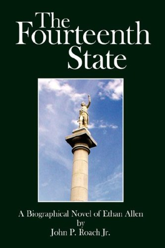 The Fourteenth State: A Biographical Novel of Ethan Allen
