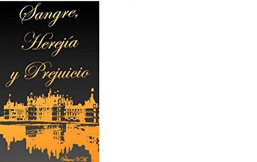 Sangre Herejia y Prejuicio: Crónica de una Libertina por Viviana Vindas
