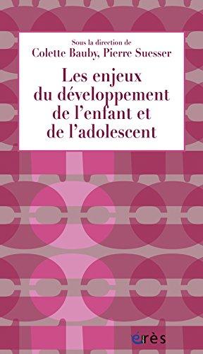 Les enjeux du développement de l'enfant et de l'adolescent : Apports pour la PMI par Colette Bauby