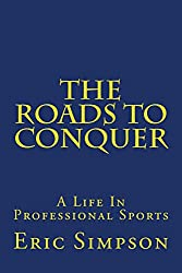 The Roads To Conquer: Life In Professional Sports