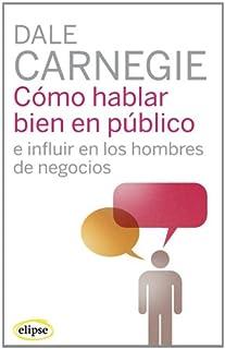 Cómo hablar bien en público e influir en los hombres de negocios (Elipse) (8493664936) | Amazon Products