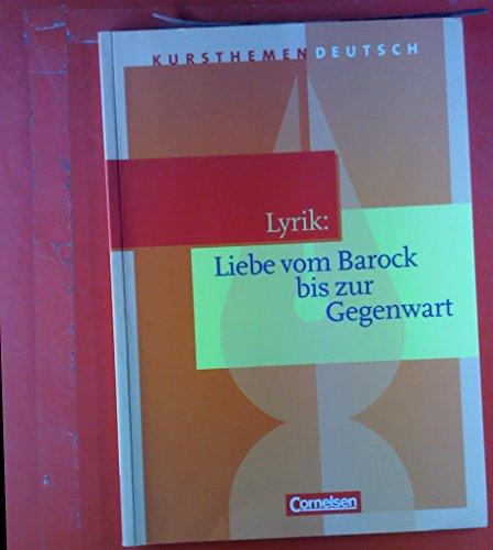 Lyrik: Liebe vom Barock bis zur Gegenwart