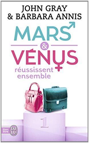 Mars et Vénus réussissent ensemble par John Gray, Barbara Annis