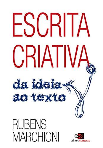 Escrita criativa: da ideia ao texto (Portuguese Edition)