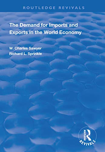 The Demand for Imports and Exports in the World Economy (Routledge Revivals) (English Edition)