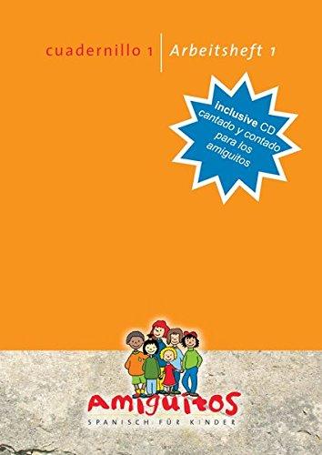 Amiguitos - cuadernillo 1 / Arbeitsheft 1 inclusive CD cantado y contado para los amiguitos zum Download: Spanisch lernen mit Spaß am Spielerischen für Kinder von 4 bis 12 Jahren