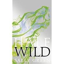 Half Wild (Half Bad Book 2) by Sally Green (2015-03-26)