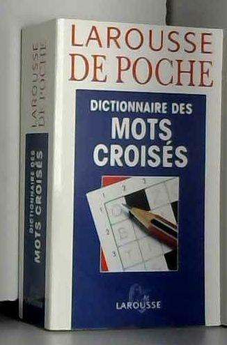 Dictionnaire des mots croisés. : Classement direct. classement inverse par Collectif