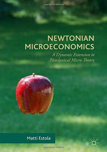 newtonian-microeconomics-a-dynamic-extension-to-neoclassical-micro-theory