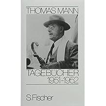 Tagebücher 1951-1952 (Thomas Mann, Tagebücher in zehn Bänden)