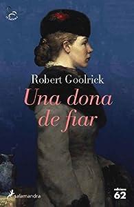 Una dona de fiar par Robert Goolrick