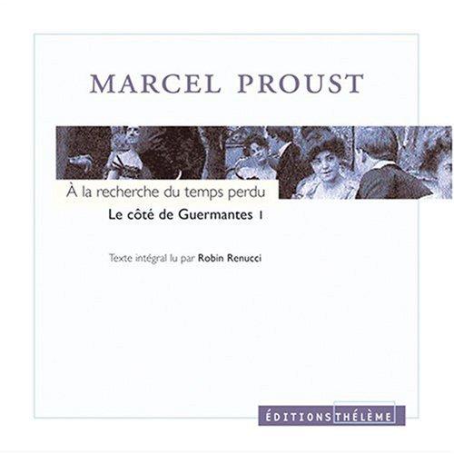 A la recherche du temps perdu, tome 3 : Le Côté de Guermantes, volume 1 (4 CD Audio)