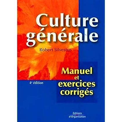 Culture générale: Manuel et exercices corrigés